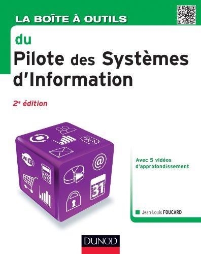 La Boîte à outils du Pilote des Systèmes d'Information - 2e éd. par Jean-Louis Foucard