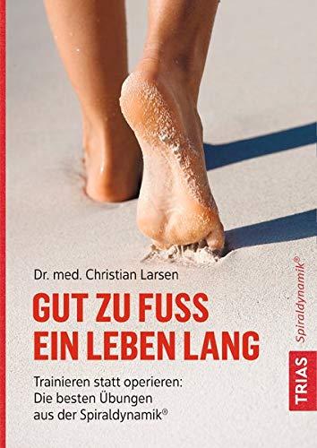 Muskel-therapie (Gut zu Fuß ein Leben lang: Trainieren statt operieren: Die besten Übungen aus der Spiraldynamik®)