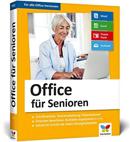 Office für Senioren: Geeignet für Microsoft Office 2010 bis 2019, Office 365 und die Office-Apps für Mobilgeräte - Großdruck und komplett in Farbe! (Microsoft 2010 Buch Word)
