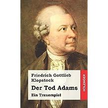 Der Tod Adams: Ein Trauerspiel