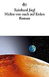 Nichts von euch auf Erden: Roman