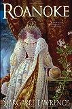 Roanoke: A Novel of Elizabethan Intrigue by Margaret Lawrence (2009-01-27)