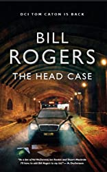 The Head Case (DCI Tom Caton Manchester Murder Mysteries Series Book 2)