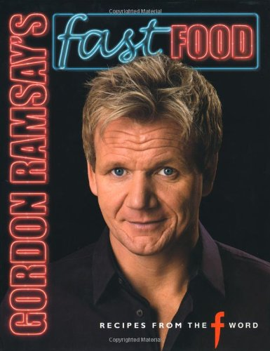 Gordon Ramsay Fast: More recipes From The F Word