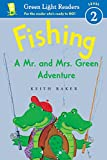 Fishing: A Mr. and Mrs. Green Adventure (Green Light Readers Level 2)