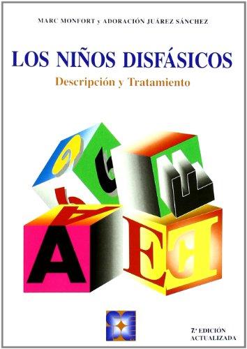 Los niños disfásicos: Descripción y tratamiento (Lenguaje y comunicación) por Marc Monfort