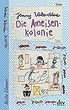 Die Ameisenkolonie: Roman (Reihe Hanser, Band 62579)