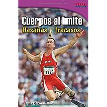 Cuerpos Al Límite: Hazañas Y Fracasos (Time for Kids Nonfiction Readers)