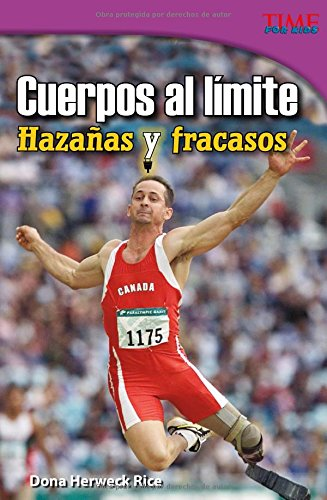 Cuerpos Al Límite: Hazañas Y Fracasos (Time for Kids Nonfiction Readers) por Dona Herweck Rice