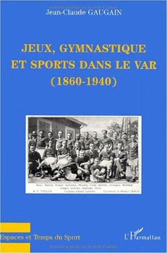 Jeux, gymnastique et sports dans le Var par Jean-Claude Gaugain