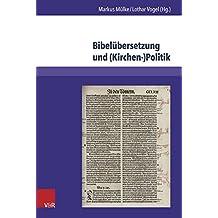 Bibeleubersetzungen Und (Kirchen-)Politik (Kirche - Konfession - Religion)