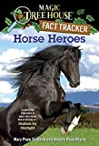 Magic Tree House Fact Tracker #27: Horse Heroes: A Nonfiction Companion to Magic Tree House #49: Stallion by Starlight (A Stepping Stone Book(TM)) (Magic Tree House (R) Fact Tracker)