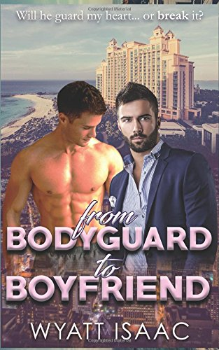 From Bodyguard To Boyfriend