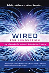 Wired for Innovation: How Information Technology Is Reshaping the Economy (MIT Press) by Erik Brynjolfsson (2013-02-08)