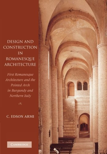 Design and Construction in Romanesque Architecture: First Romanesque Architecture and the Pointed Arch in Burgundy and Northern Italy by C. Edson Armi (2012-09-13) par C. Edson Armi