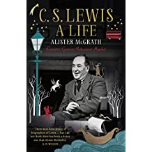 C. S. Lewis: A Life: Eccentric Genius, Reluctant Prophet (English Edition)