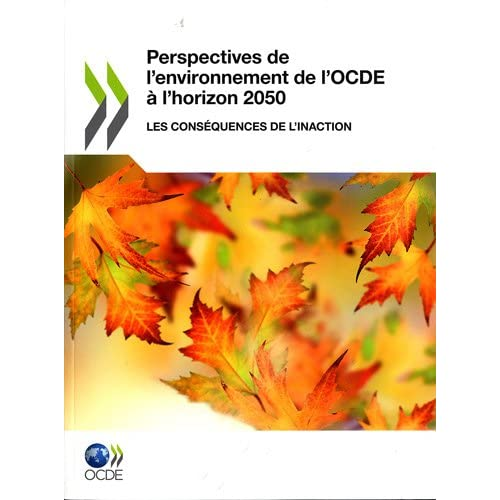Perspectives de l'environnement de l'OCDE à l'horizon 2050 : Les conséquences de l'inaction