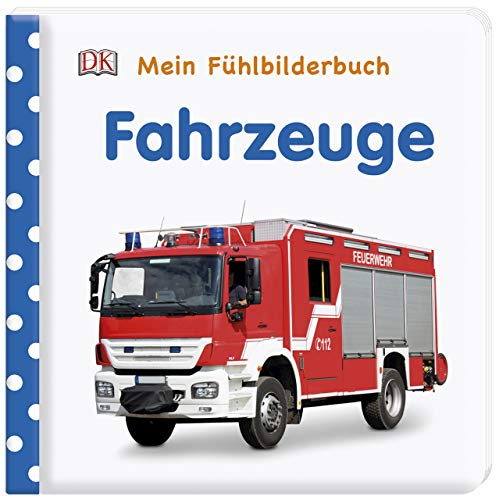 Mein Fühlbilderbuch. Fahrzeuge: Mit Reimen, Fühl- und Glitzerelementen. Wattiertes Pappbilderbuch ab 6 Monaten