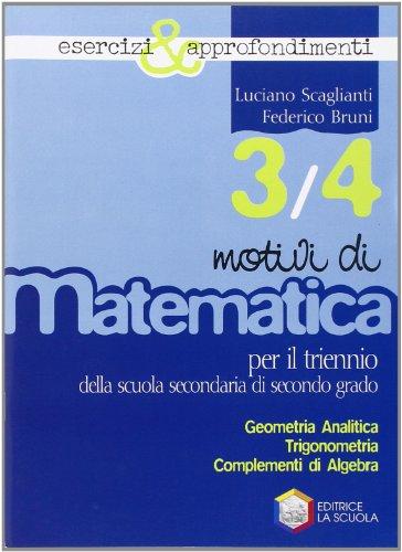 Motivi di matematica. Esercizi e approfondimenti. Vol. 3-4. Per le Scuole superiori