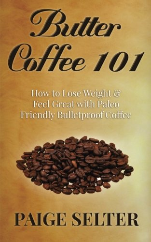 butter-coffee-101-how-to-lose-weight-feel-great-with-paleo-friendly-bulletproof-coffee