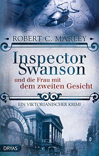 Inspector Swanson und die Frau mit dem zweiten Gesicht: Ein viktorianischer Krimi