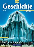 Geschichte plus - Berlin: 9./10. Schuljahr - Schülerbuch