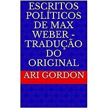 Escritos Políticos de Max Weber - Tradução do original (Portuguese Edition)
