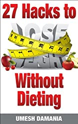 27 Hacks To lose Weight Without Dieting (English Edition)