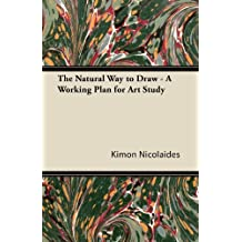The Natural Way to Draw - A Working Plan for Art Study