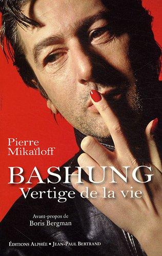 Alain Bashung : Vertige de la vie