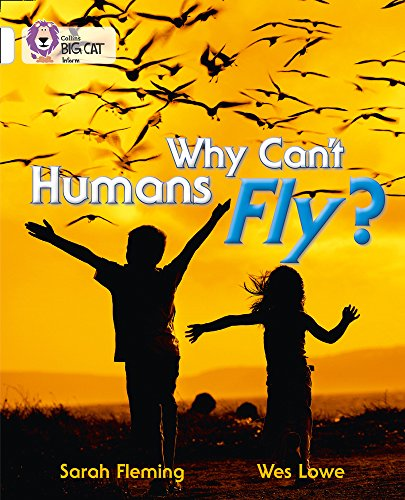 Why Can't Humans Fly?: Band 10/White (Collins Big Cat) por Collins Big Cat