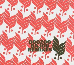 Boozoo Bajou Remixes