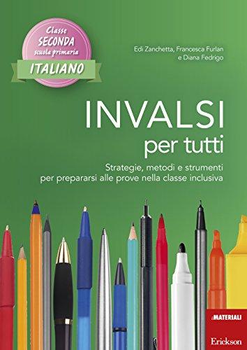 INVALSI per tutti. Strategie, metodi e strumenti per prepararsi alle prove nella classe inclusiva. Italiano per la 2ª classe elementare