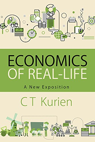 Economics of Real-life: A New Exposition