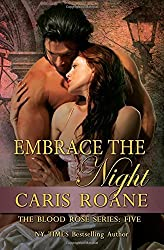 Embrace the Night: Volume 5 (The Blood Rose Series) by Caris Roane (2015-05-01)