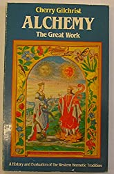 Alchemy - The Great Work: A Concise History of the Hermetic Tradition (Esotheric themes & perspectives series)