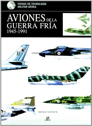 Aviones de la Guerra Fria 1945-1991 / Aircraft of the Cold War 1945-1991 (Fichas De Tecnologia Militar Aerea / Essential Aircraft Identification Guide)