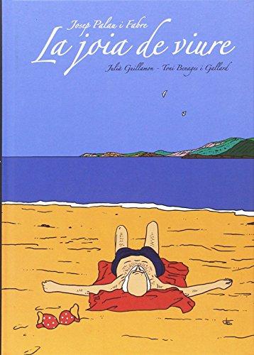 Josep Palau i Fabre, La joia de viure