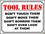 FUNNY SIGN TOOL RULES, WORK, FACTORY, GARAGE, DAD, GRANDAD, GIFT, PRESENT - 1.2mm rigid plastic 200mm x 150mm