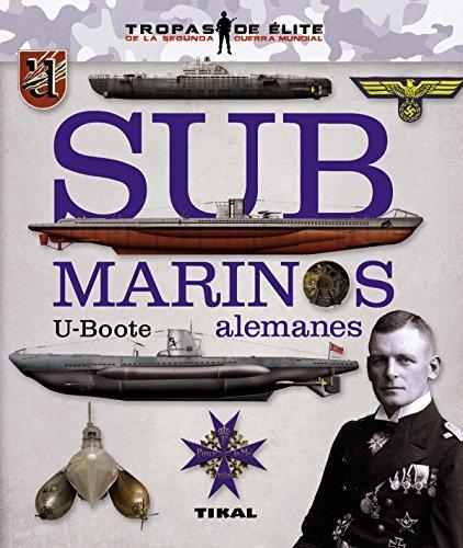 Submarinos alemanes. U-Boote (Tropas de élite) por Juan Vázquez García