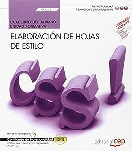 elaboracion de paginas web: Cuaderno del alumno. Elaboración de hojas de estilo (UF1303/MF0950_2). Certifica...