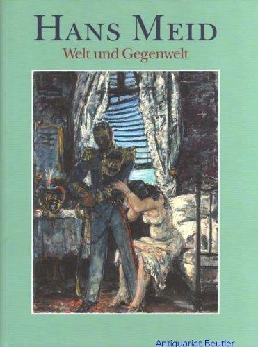 Hans Meid 1883-1957: Welt und Gegenwelt