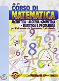 Scarica Libro Corso di matematica Aritmetica algebra geometria statistica Per le Scuole superiori Con espansione online (PDF,EPUB,MOBI) Online Italiano Gratis