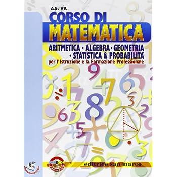 Corso Di Matematica. Aritmetica, Algebra, Geometria, Statistica. Con Espansione Online. Per Le Scuole Superiori