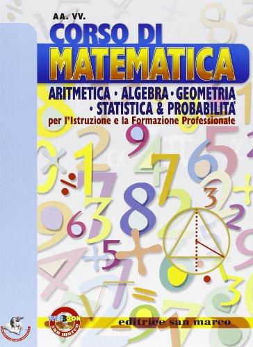 Corso di matematica. Aritmetica, algebra, geometria, statistica. Per le Scuole superiori. Con espansione online