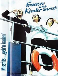 """Die Missfits """"geh'n baden"""": Frauen und Kinder zuerst (Auf dem Schiff, unter Wasser und in der Rettungsinsel)"""