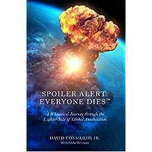 Spoiler Alert: Everyone Dies™ (English Edition)