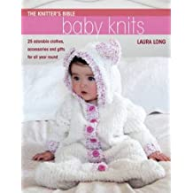 The Knitter's Bible: Baby Knits