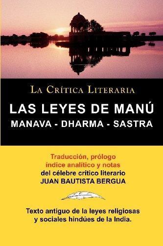 LAS LEYES DE MANU: Manava - Dharma - Sastra. (LA CRITICA LITERARIA) por Manú