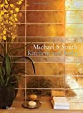 Michael S. Smith Kitchens and Baths: The Dressing Room to the Breakfast Room: Inspiration, Process, and Design